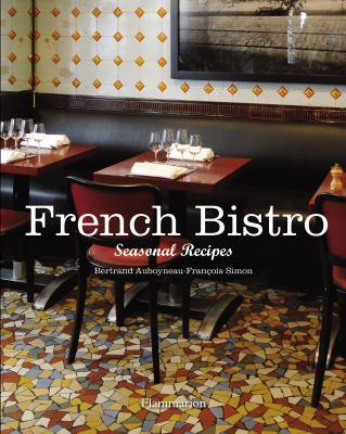 French Bistro: Seasonal Recipes 9782080200884