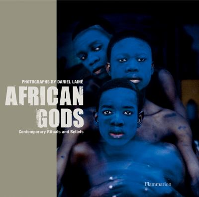 African Gods: Contemporary Rituals and Beliefs 9782080300195