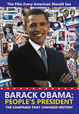 Barack Obama: People's President, the Campaign That Changed History