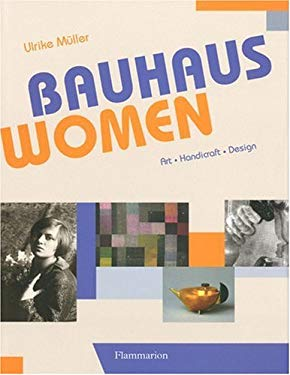 Bauhaus Women: Art, Handicraft, Design 9782080301208