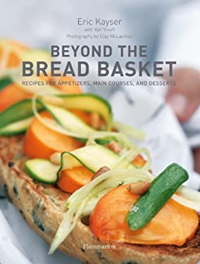 Beyond the Bread Basket: Recipes for Appetizers, Main Courses, and Desserts 9782080201157
