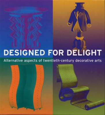 Designed for Delight: Alternative Aspects of Twentieth-Century Decorative Arts 9782080135957