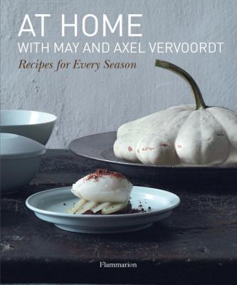 At Home with May and Axel Vervoordt: Recipes for Every Season 9782080201102