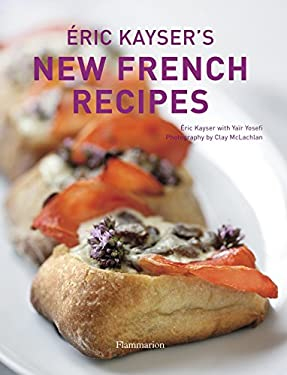 Eric Kayser's New French Recipes 9782080300959