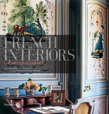 French Interiors: The Art of Elegance 9782080300362