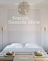 French Seaside Style - Siraudeau, Sebastien