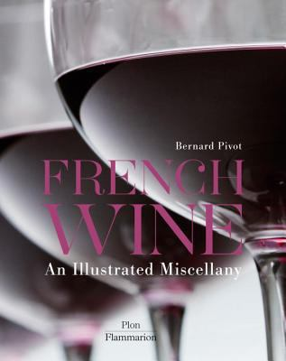 French Wine: An Illustrated Miscellany 9782080201546