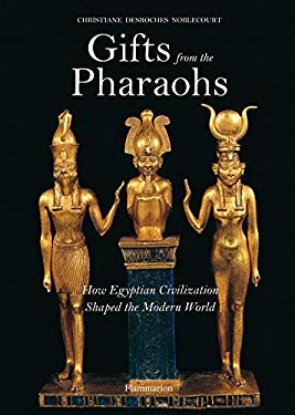 Gifts from the Pharaohs: How Ancient Egyptian Civilization Shaped the Modern World 9782080305626