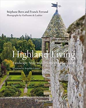 Highland Living: Landscape, Style, and Traditions of Scotland 9782080301338