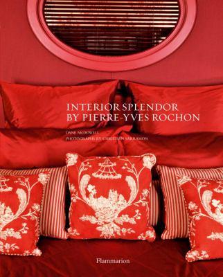 Interior Splendor by Pierre-Yves Rochon 9782080301499