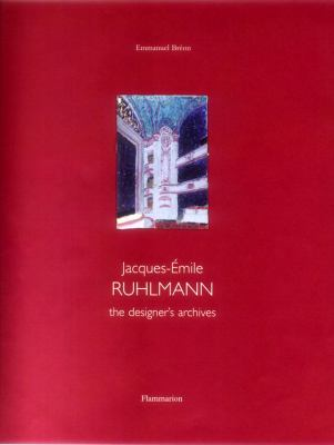 Jacques-Emile Ruhlmann: The Designer's Archive 9782080304322