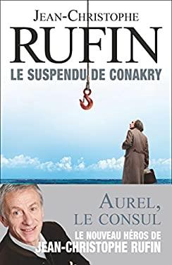Le suspendu de Conakry: enigmes d'Aurel le Consul (French Edition)