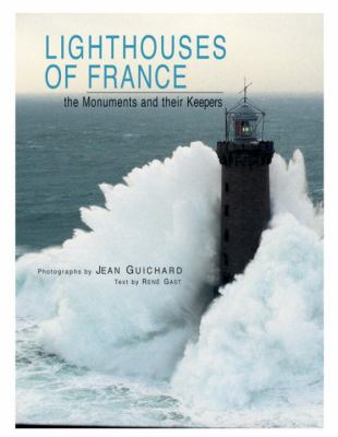Lighthouses of France: The Monuments and Their Keepers 9782080301239