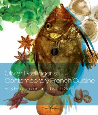 Olivier Roellinger's Contemporary French Cuisine: 50 Recipes Inspired by the Sea 9782080304889