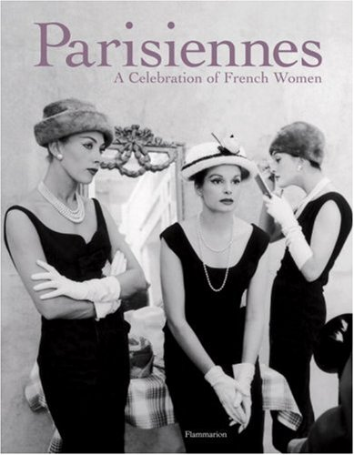 Parisiennes: A Celebration of French Women 9782080300379