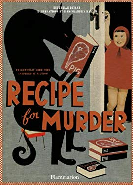 Recipe for Murder: Frightfully Good Food Inspired by Fiction 9782080201478