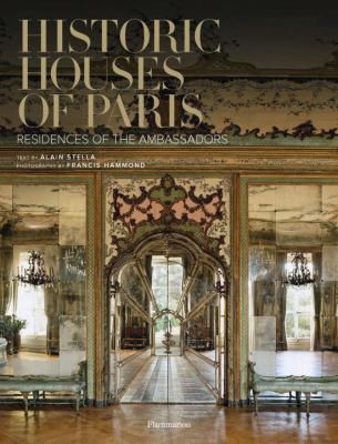 Historic Houses of Paris: Residences of the Ambassadors 9782080301482