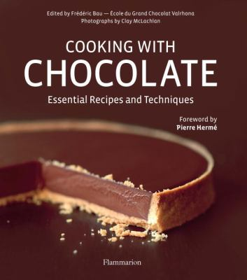 Cooking with Chocolate: Essential Recipes and Techniques 9782080200815