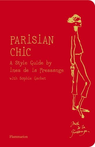 Parisian Chic: A Style Guide 9782080200730