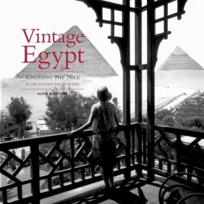 Vintage Egypt: Cruising the Nile in the Golden Age of Travel 9782080301130