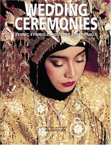 Wedding Ceremonies: Ethnic Symbols, Costume and Rituals