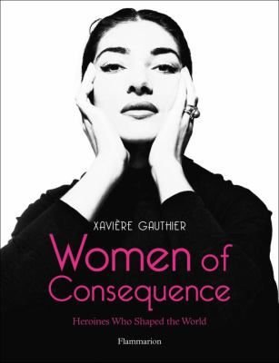 Women of Consequence: Heroines Who Shaped the World 9782080300911