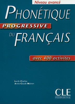 Phonetique Progressive Du Francais: Niveau Avance 9782090331479