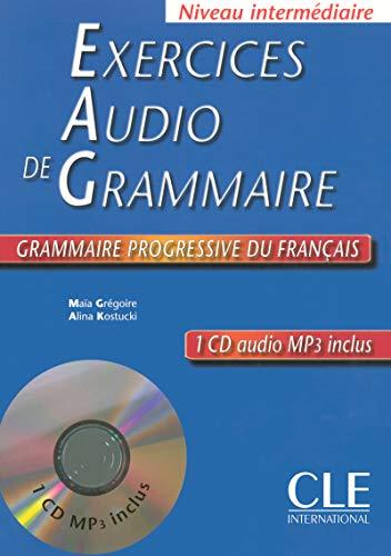 Exercices Audio de Grammaire, Niveau Intermediaire: Grammaire Progressive Du Francais [With MP3] 9782090337280