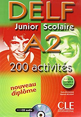 DELF Junior Scolaire A2: 200 Activites [With CD (Audio) and Key] 9782090352481