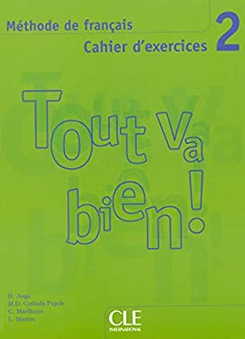 Tout Va Bien! 2: Methode de Francais, Cahier D'Exercices [With CD (Audio)] 9782090352955