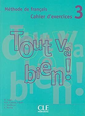 Tout Va Bien!, Level 3: Methode de Francais Cahier D'Exercices [With CD (Audio)] 9782090352986
