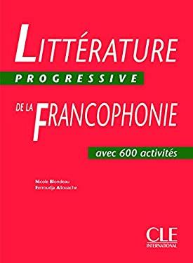 Litterature Progressive de la Francophonie Niveau Intermediaire: Avec 750 Activites 9782090353617