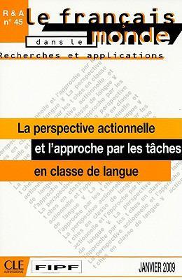 La Perspective Actionnelle Et L'Approche Par les Taches: En Classe de Langue 9782090371178