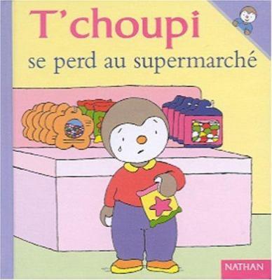 T'choupi Se Perd Au Supermarche 9782092020494