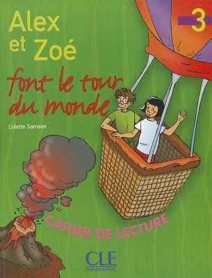 Alex Et Zoe Level 3 Alex Et Zoe Font Le Tour de Monde (Reader) 9782090316926