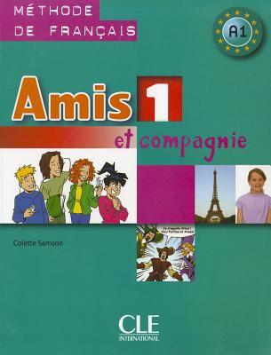 Amis 1 Et Compagnie: Methode de Francais A1 9782090354904