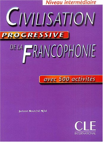 Civilisation Progressive de la Francophonie, Niveau Intermediaire: Avec 500 Activites 9782090339451