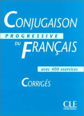 Conjugaison Progressive Du Francais: Corriges 9782090338829