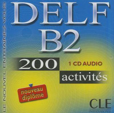 Delf B2. 200 Activities. Audio CD