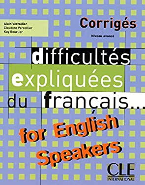 Difficultes Expliquees Du Francais for English Speakers Key (Intermediate/Advanced A2/B2) 9782090338447