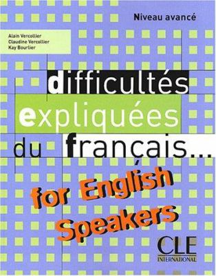 Difficultes Expliquees Du Francais for English Speakers Textbook (Intermediate/Advanced A2/B2) 9782090337013