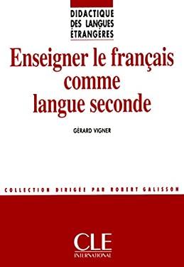 Enseigner Le Francais Comme Langue Seconde 9782090333428