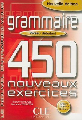 Grammaire 450 Nouveaux Exercises, Niveau Debutant 9782090337402