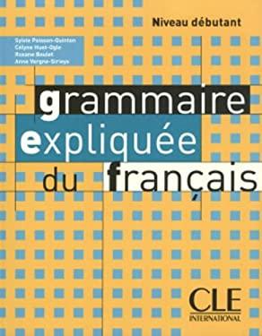Grammaire Expliquee Du Francais, Niveau Debutant 9782090337068