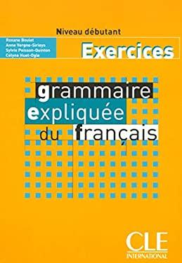 Grammaire Expliquee Du Francais Workbook (Beginner A1) 9782090337082
