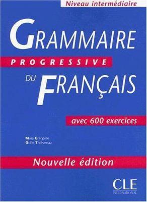 Grammaire Progressive Du Francais: Avec 600 Exercices 9782090338485
