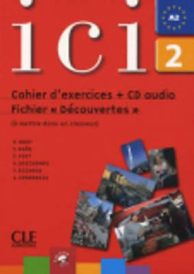 ICI 2 Cahier D'Exercices + CD Audio Fichier Decouvertes 9782090353075