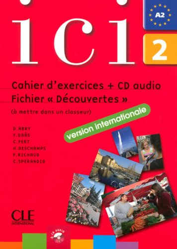 ICI 2 Cahier D'Exercices + CD Audio Fichier Decouvertes Version Internationale 9782090353105