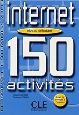 Internet 150 Activities Textbook + Key (Beginner A1/A2) 9782090333473