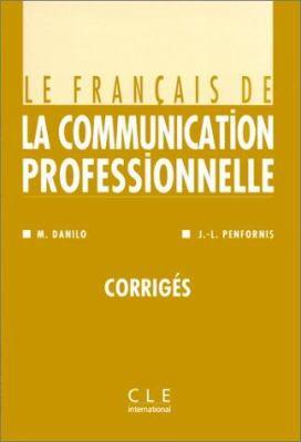 Le Francais de La Communication Professionelle Key 9782090335859